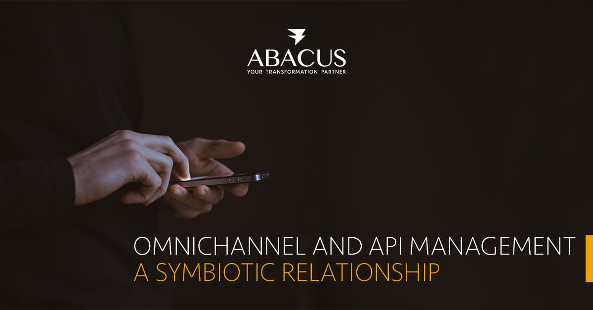 Omnichannel and API Management: A Symbiotic Relationship